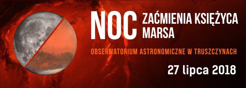 Zapraszamy na NOC Zaćmienia Księżyca i NOC Marsa