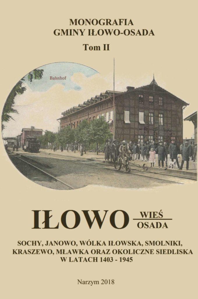 """Zapraszamy na promocję książki """"Monografia Gminy Iłowo-Osada Tom II. Iłowo"""""""