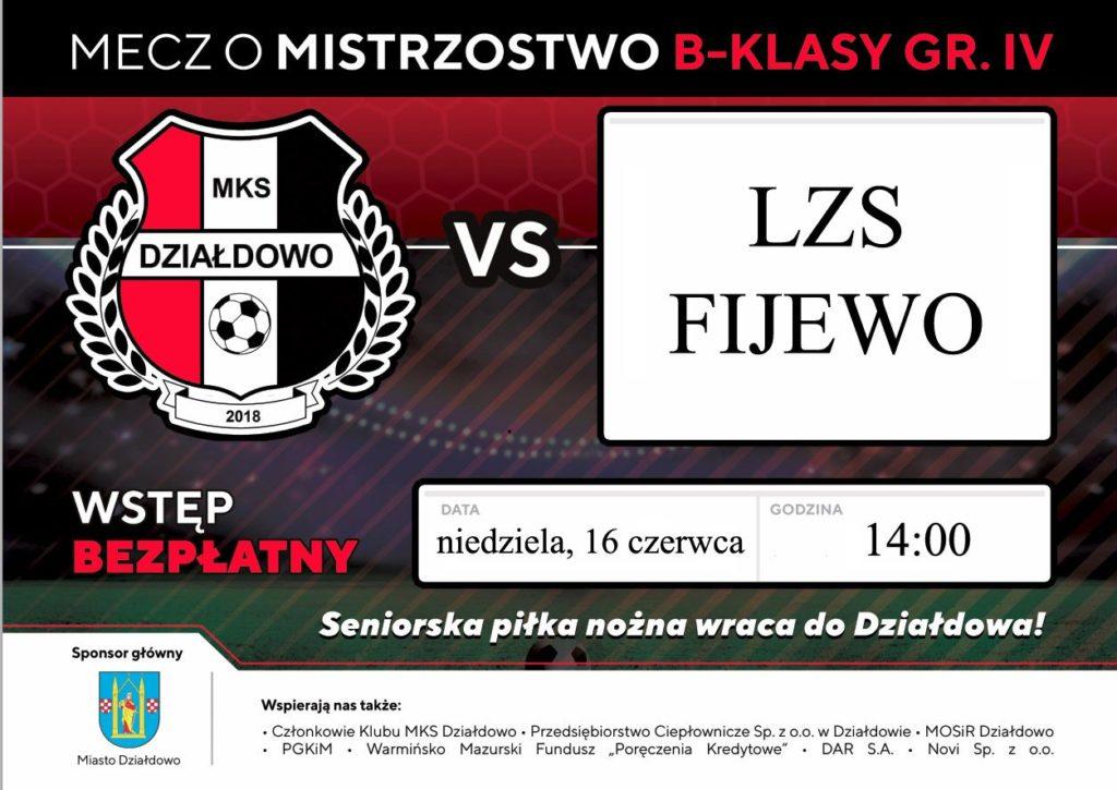 Mecze ostatniej kolejki:  MKS Działdowo — LZS Fijewo