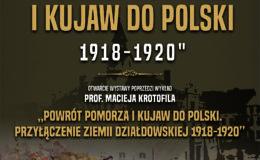 """Zapraszamy na wystawę pt. """"Powrót Pomorza i Kujaw do Polski 1918-1920""""."""